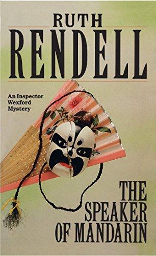 The Speaker Of Mandarin: (A Wexford Case)