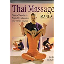 Thai Massage: Natural Therapy for Flexibility, Relaxation and Energy Balance
