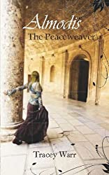 Almodis: The Peaceweaver by Warr, Tracey (2011) Paperback