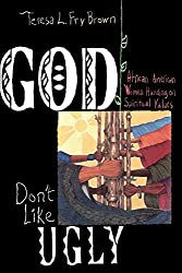 God Don't Like Ugly: African American Women Handing on Spiritual Values