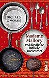'Madame Mallory und der kleine indische Küchenchef: Roman' von Richard C. Morais