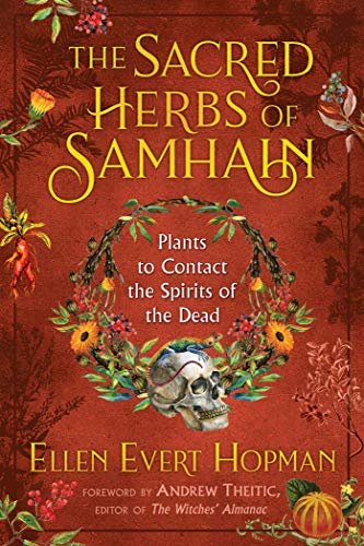 The Sacred Herbs of Samhain: Plants to Contact the Spirits of the Dead (English Edition)