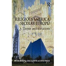 Religious America, Secular Europe?: A Theme and Variations by Peter Berger (2008-09-21)