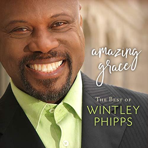 Best of Wintley Phipps: Amazing Grace