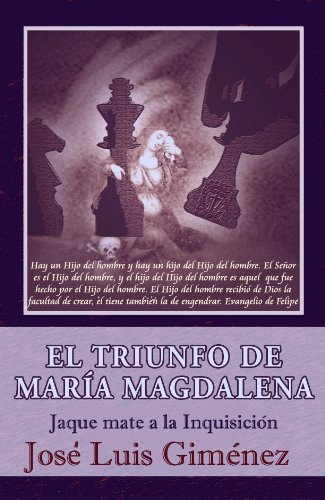 El Triunfo de María Magdalena - Jaque mate a la Inquisición por José Luis Giménez Rodríguez