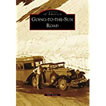 Going-to-the-Sun Road (Images of America) (English Edition)