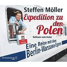 Expedition zu den Polen: Eine Reise mit dem Berlin-Warszawa-Express: 4 CDs