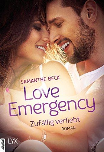 Love Emergency - Zufällig verliebt (Love-in-Emergencies-Reihe 2) von [Beck, Samanthe]