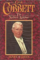Great Cobbett: The Noblest Agitator