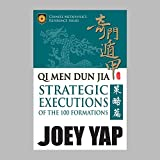 Qi Men Dun Jia Strategic Executions: of the 100 Formations (English Edition)...