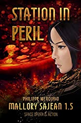STATION IN PERIL:  Space Opera & Action - MALLORY SAJEAN 1.5 (English Edition)