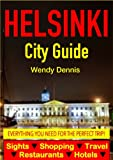 Helsinki City Guide - Sightseeing, Hotel, Restaurant, Travel & Shopping Highlights (English Edition)