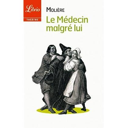 Le Médecin malgré lui (Librio Théâtre t. 598)