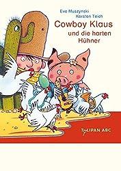 Cowboy Klaus und die harten Hühner (Tulipan ABC)