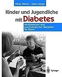 Kinder und Jugendliche mit Diabetes: Medizinischer und psychologischer Ratgeber für Eltern - Peter Hürter, Karin Lange