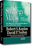 Strategy Maps: Der Weg von immateriellen Werten zum materiellen Erfolg - Robert S. Kaplan
