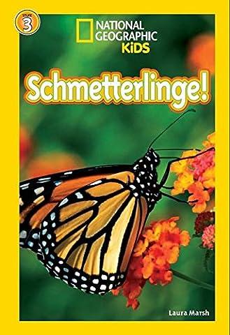 National Geographic KiDS Lesespaß: Schmetterlinge: Bd. 15: Schmetterlinge! (Lesestufe 3 – für (National Geographic Für Kinder)
