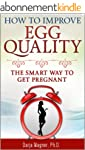 HOW TO IMPROVE EGG QUALITY: The Smart...