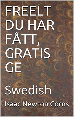 FREELT DU HAR FÅTT, GRATIS GE: Swedish (Swedish Edition) eBook ...