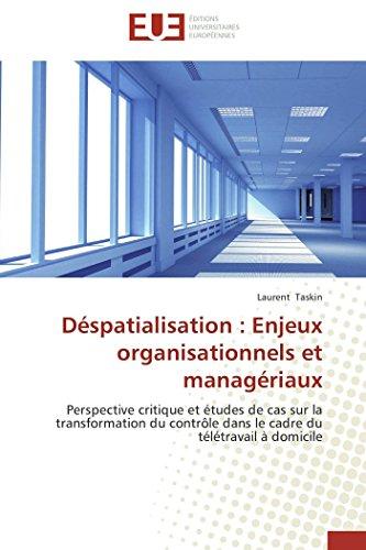 Déspatialisation : enjeux organisationnels et managériaux par Laurent Taskin
