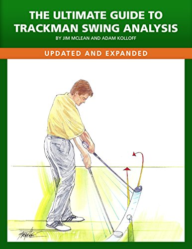 The Ultimate Guide to Trackman Swing Analysis (English Edition) -