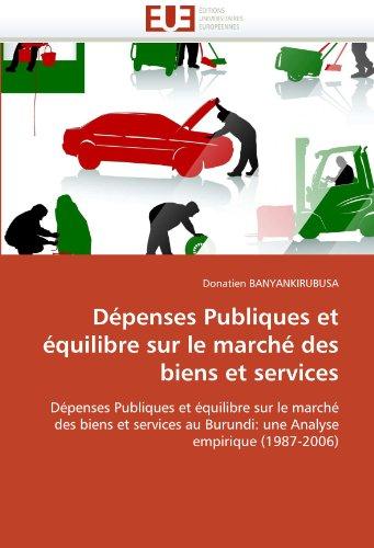 Dépenses publiques et équilibre sur le marché des biens et services par Donatien BANYANKIRUBUSA