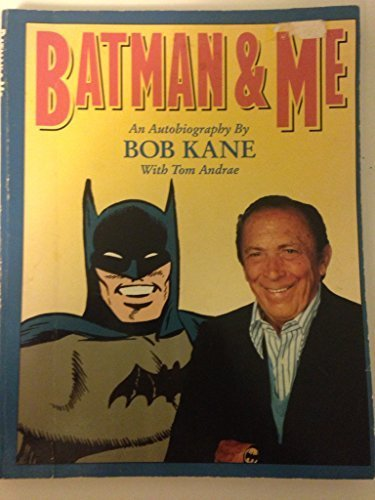 Batman and Me by Bob Kane, Tom Andrae (1990) Paperback