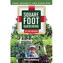 All New Square Foot Gardening to the Rescue: Food Security for Everyone