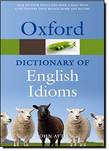 Oxford Dictionary of English Idioms (Diccionario Oxford English Idioms)