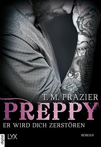 Preppy - Er wird dich zerstören (King-Reihe 6) von [Frazier, T. M.]