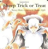 Sheep Trick or Treat by Nancy E. Shaw (2005-07-25)