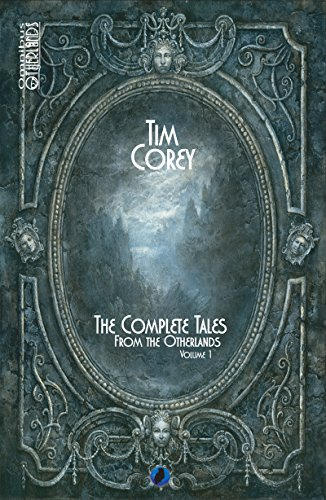 The complete Tales from the Otherlands: Volume 1 (LLB.NOUVELLES) par Tim Corey