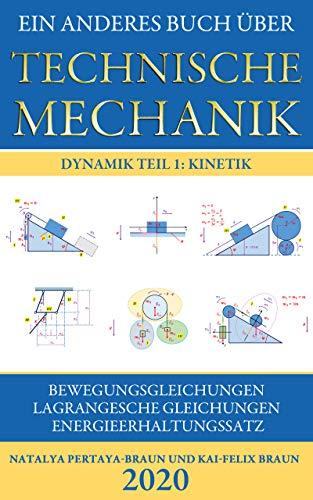 Ein anderes Buch über Technische Mechanik   Dynamik Teil 1: Kinetik: Bewegungsgleichungen, Lagrangesche Gleichungen und Energieerhaltungssatz