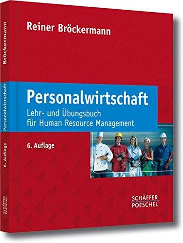 Personalwirtschaft: Lehr- und Übungsbuch für Human Resource Management