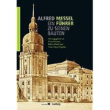 Alfred Messel (1853-1909) - Ein Führer zu seinen Bauten (Schriftenreihe des Architekturmuseums der Technischen Universität Berlin)