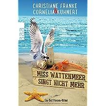 Miss Wattenmeer singt nicht mehr: Ein Ostfriesen-Krimi (Henner, Rudi und Rosa, Band 3)