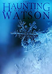 The Haunting of Riley Watson: A Haunted House Mystery- Book 1