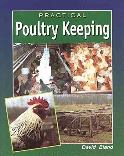 [Practical Poultry Keeping] (By: David Bland) [published: September, 1996]