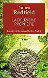 La douzième prophétie - L'heure décisive