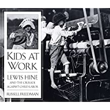 Kids at Work: Lewis Hine and the Crusade Against Child Labor