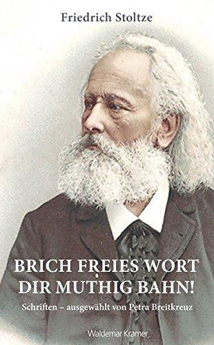 Brich freies Wort dir muthig Bahn!: Schriften