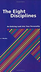 The Eight Disciplines: An Enticing Look into Your Personality by John J. Murphy (1998-08-02)