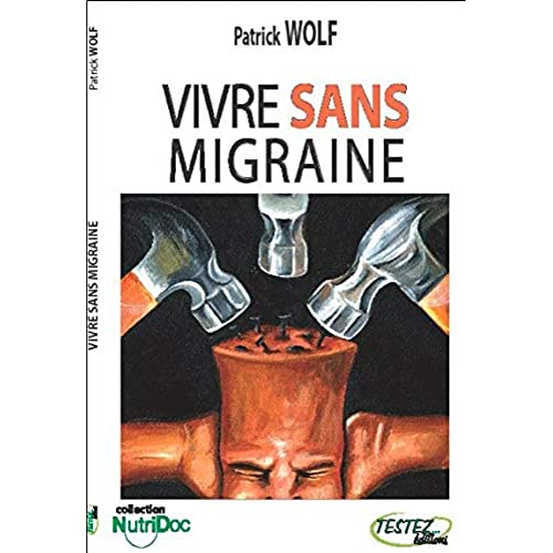 By Patrick Wolf Vivre Sans Migraine Telecharger Pdf