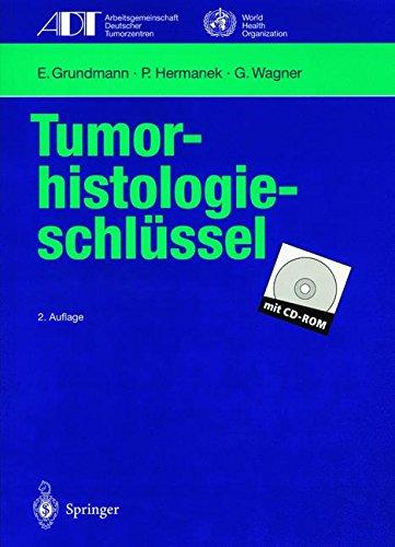 Tumorhistologieschlüssel: Empfehlungen zur aktuellen Klassifikation und Kodierung der Neoplasien auf der Grundlage der I.C.D.-O (Tumordokumentation in Klinik und Praxis) (German Edition)