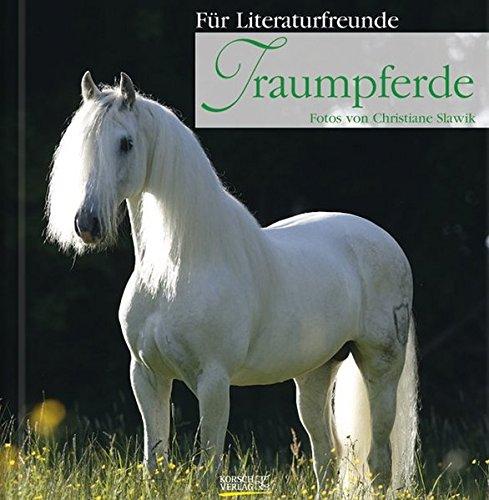 Traumpferde: Geschenkbuch für Literaturfreunde