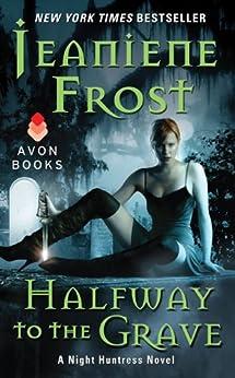 Halfway to the Grave: A Night Huntress Novel von [Frost, Jeaniene]