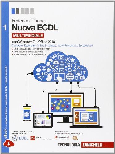 Nuova ECDL. con Windows 7 e Office 2010. Per le Scuole superiori. Con e-book. Con espansione online