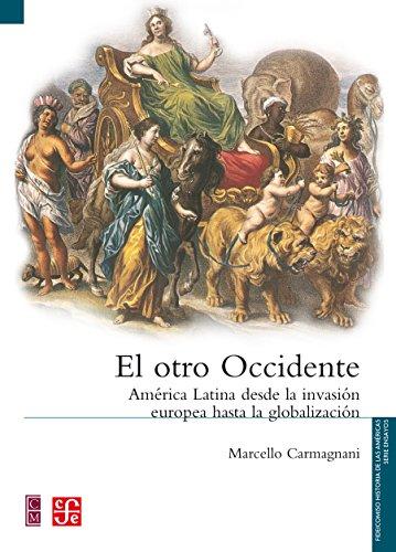 El otro Occidente. América Latina desde la invasión europea hasta la globalización (Seccion de Obras de Historia)