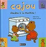Cajou, Doudou à la machine !