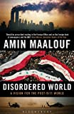 Disordered World: Setting a New Course for the Twenty-first Century: A Vision for the Post-9/11 World